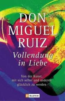 Don Miguel Ruiz: Vollendung in Liebe, Buch