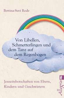 Bettina-Suvi Rode: Von Libellen, Schmetterlingen und dem Tanz auf dem Regenbogen, Buch