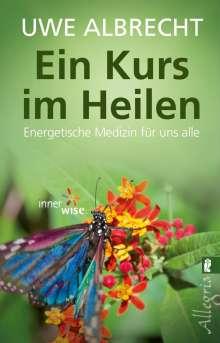 Uwe Albrecht: Ein Kurs im Heilen, Buch