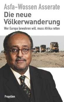 Asfa-Wossen Asserate: Die neue Völkerwanderung, Buch