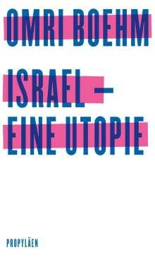 Omri Boehm: Israel - eine Utopie, Buch
