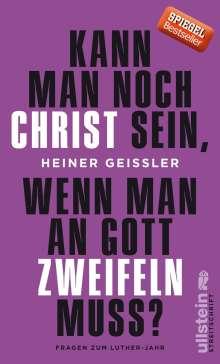 Heiner Geißler: Kann man noch Christ sein, wenn man an Gott zweifeln muss?, Buch