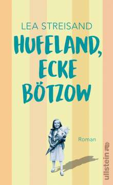 Lea Streisand: Hufeland, Ecke Bötzow, Buch