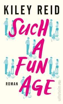 Kiley Reid: Such a Fun Age, Buch