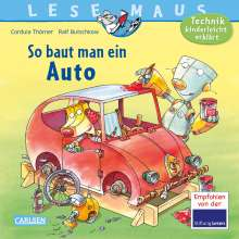 Cordula Thörner: LESEMAUS 140: So baut man ein Auto, Buch