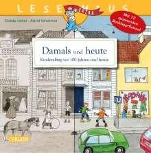 Christa Holtei: Damals und heute - Kinderalltag vor 100 Jahren und heute, Buch