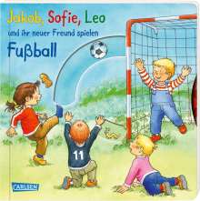 Nele Banser: Jakob, Sofie, Leo und ihr neuer Freund spielen Fußball, Buch