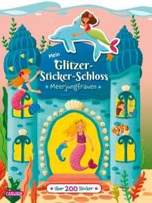Laura Leintz: Mein Glitzer-Sticker-Schloss: Meerjungfrauen, Buch