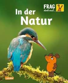 Martina Gorgas: Frag doch mal ... die Maus!: In der Natur, Buch