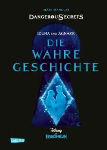 Walt Disney: Disney - Dangerous Secrets 1: Liebe und Schicksal von Iduna und König Agnarr (Die Eiskönigin), Buch