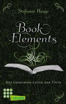 Stefanie Hasse: BookElements 3: Das Geheimnis unter der Tinte, Buch