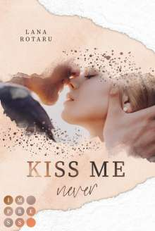 Lana Rotaru: Kiss Me Never (Crushed-Trust-Reihe 1), Buch