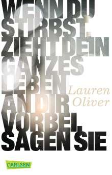 Lauren Oliver: Wenn du stirbst, zieht dein ganzes Leben an dir vorbei, sagen sie, Buch