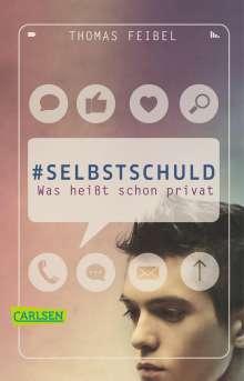 Thomas Feibel: #selbstschuld - Was heißt schon privat, Buch