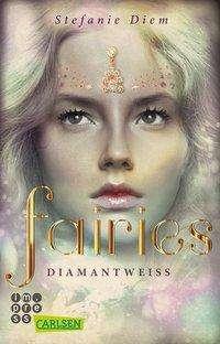 Stefanie Diem: Fairies 3: Diamantweiß, Buch