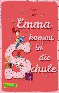 Jana Frey: Emma kommt in die Schule, Buch