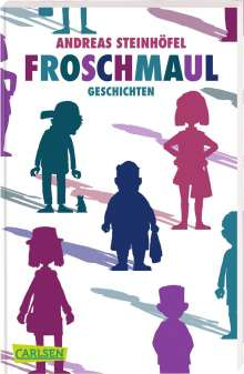 Andreas Steinhöfel: Froschmaul - Geschichten, Buch