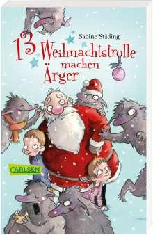 Sabine Städing: 13 Weihnachtstrolle machen Ärger, Buch