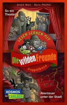 André Marx: Doppelband zum Lesenlernen - Die wilden Freunde: Abenteuer unter der Stadt / So ein Theater!, Buch