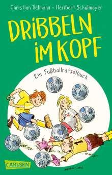 Christian Tielmann: Dribbeln im Kopf - Ein Fußballrätselbuch, Buch