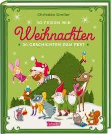 Christian Dreller: So feiern wir Weihnachten, Buch