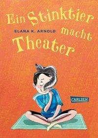 Elana K. Arnold: Ein Stinktier macht Theater (Bat und Thor 2), Buch