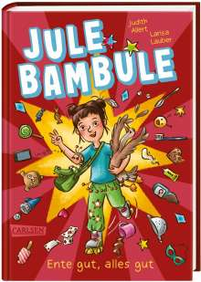 Judith Allert: Jule Bambule - Ente gut, alles gut, Buch