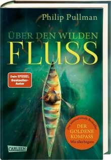 Philip Pullman: Über den wilden Fluss, Buch