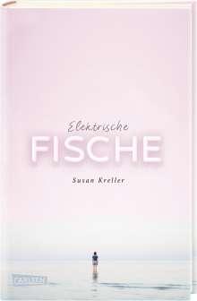 Susan Kreller: Elektrische Fische, Buch