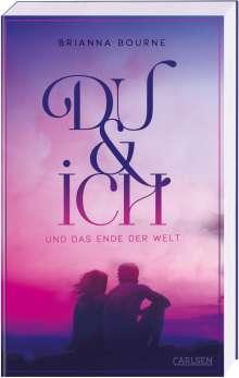 Brianna Bourne: Du & ich und das Ende der Welt, Buch