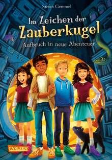 Stefan Gemmel: Im Zeichen der Zauberkugel 7: Aufbruch in neue Abenteuer, Buch