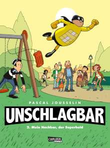 Pascal Jousselin: Unschlagbar! 2: Mein Nachbar, der Superheld, Buch