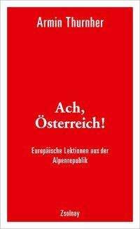 Armin Thurnher: Ach, Österreich!, Buch