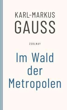 Karl-Markus Gauß: Im Wald der Metropolen, Buch