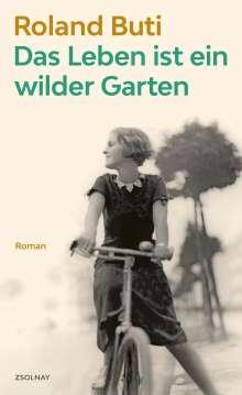 Roland Buti: Das Leben ist ein wilder Garten, Buch