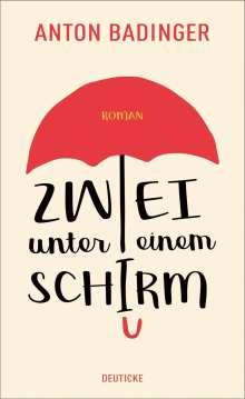 Anton Badinger: Zwei unter einem Schirm, Buch