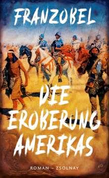 Franzobel: Die Eroberung Amerikas, Buch