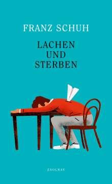 Franz Schuh: Lachen und Sterben, Buch