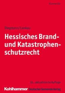 Heinz Diegmann: Hessisches Brand- und Katastrophenschutzrecht, Buch
