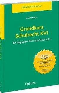 Florian Schröder: Grundkurs Schulrecht XVI, Buch