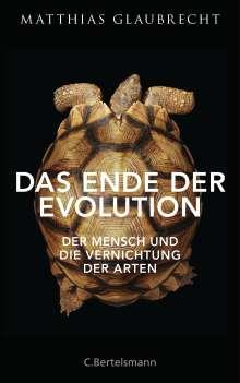 Matthias Glaubrecht: Das Ende der Evolution, Buch