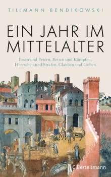 Tillmann Bendikowski: Ein Jahr im Mittelalter, Buch