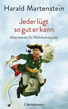 Harald Martenstein: Jeder lügt so gut er kann, Buch