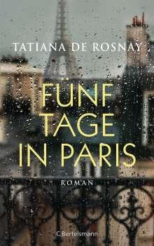 Tatiana De Rosnay: Fünf Tage in Paris, Buch