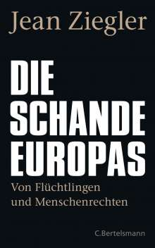 Jean Ziegler: Die Schande Europas, Buch