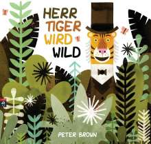 Peter Brown: Herr Tiger wird wild, Buch