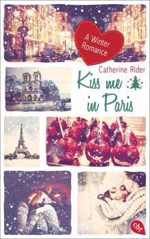 Catherine Rider: Kiss me in Paris, Buch