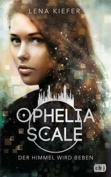 Lena Kiefer: Ophelia Scale - Der Himmel wird beben, Buch