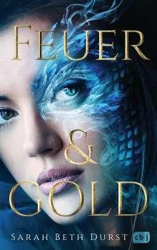Sarah Beth Durst: Feuer & Gold, Buch