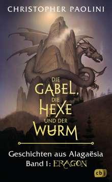 Christopher Paolini: Die Gabel, die Hexe und der Wurm. Geschichten aus Alagaësia. Band 1: Eragon, Buch